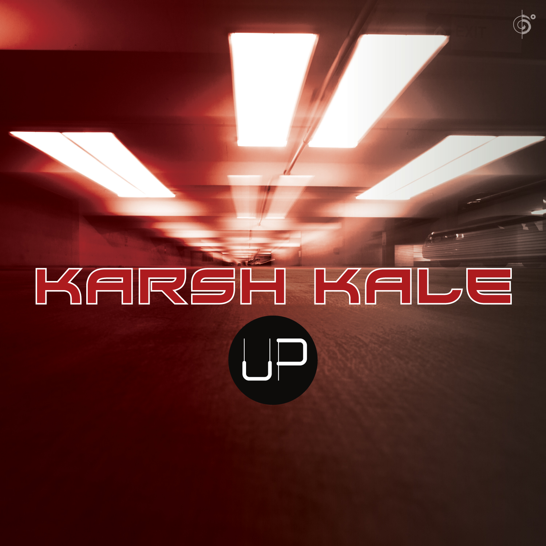Karsh Kale –  Up (Single)