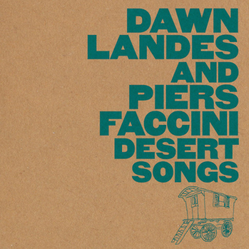 Coming Soon – Piers Faccini & Dawn Landes – Desert Songs