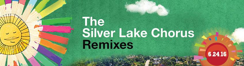 The Silver Lake Chorus Remixes